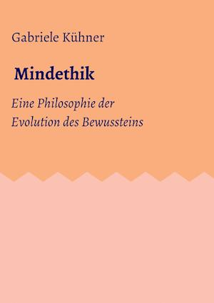Bog, paperback Mindethik af Gabriele Kuhner