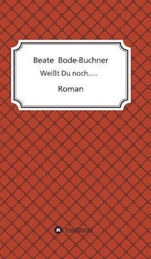 Bog, hardback Weisst Du Noch..... af Beate Bode-Buchner