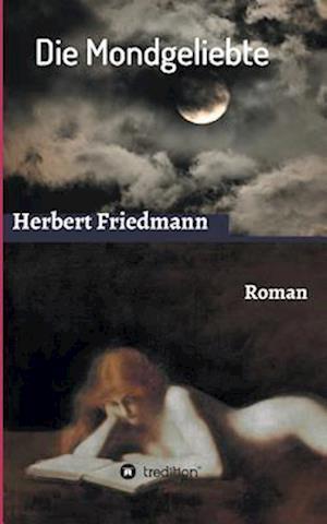 Bog, paperback Die Mondgeliebte af Herbert Friedmann