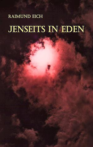 Jenseits in Eden af Raimund Eich
