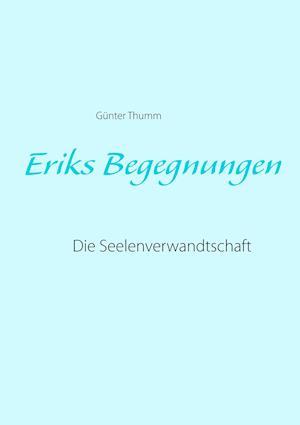 Eriks Begegnungen af Gunter Thumm