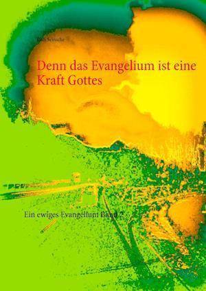 Denn Das Evangelium Ist Eine Kraft Gottes af Rudi Seinsche
