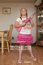 Brutal Schon  / Brutal Beauty