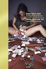 Gutes boses Geld / Money, Good and Evil