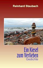 Ein Kiesel Zum Verlieben af Reinhard Staubach