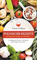 Polnische Rezepte - Kulinarische Genusse Mit Tradition