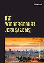Die Wiedergeburt Jerusalems