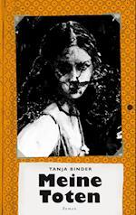 Meine Toten af Tanja Binder