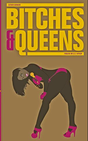 Bitches & Queens af Esther Donkor