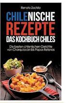 Chilenische Rezepte - Das Kochbuch Chiles
