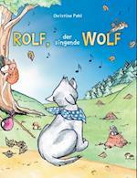Rolf, Der Singende Wolf af Christine Pohl