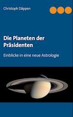 Die Planeten Der PR Sidenten af Christoph Dappen