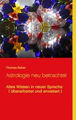 Astrologie Neu Betrachtet af Thomas Reber