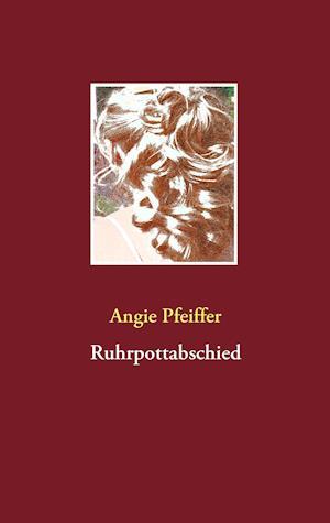 Ruhrpottabschied af Angie Pfeiffer