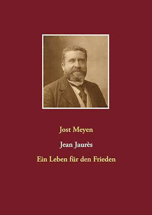 Jean Jaures af Jost Meyen
