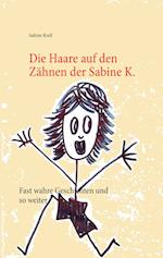 Die Haare Auf Den Zahnen Der Sabine K.