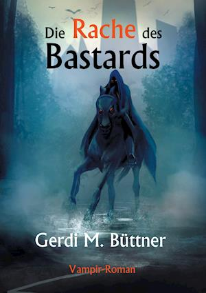 Die Rache Des Bastards af Gerdi M. Buttner