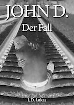 John D. Der Fall