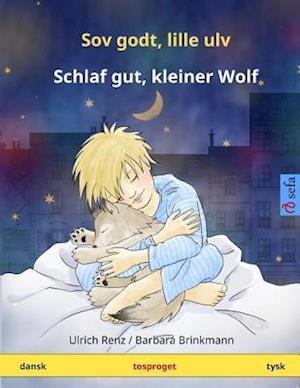 Sov Godt, Lille Ulv - Schlaf Gut, Kleiner Wolf. Tosproged Bornebog (Dansk - Tysk) af Ulrich Renz