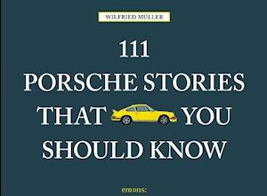 Bog, paperback 111 Porsche Stories You Should Know af Wilfried Muller