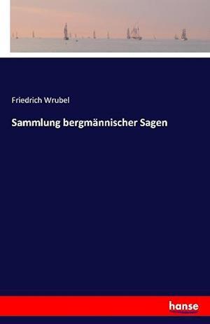 Sammlung Bergmannischer Sagen af Friedrich Wrubel