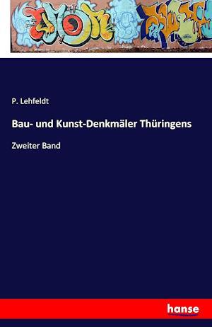 Bau- Und Kunst-Denkmaler Thuringens af P. Lehfeldt