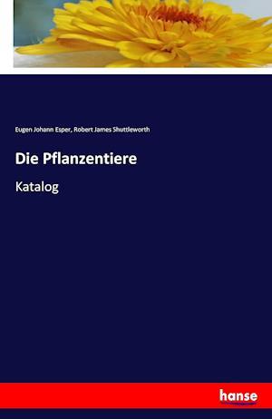 Die Pflanzentiere af Eugen Johann Esper, Robert James Shuttleworth