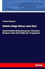 Welche Wege Fuhren Nach ROM af Friedrich Nippold