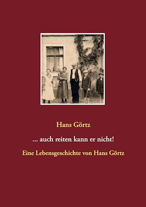 ...Auch Reiten Kann Er Nicht! af Hans Gortz