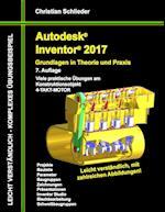 Autodesk Inventor 2017 - Grundlagen in Theorie Und Praxis