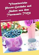 Vitaminreiche Power-Getranke Und Shakes Aus Dem Thermomix Tm5