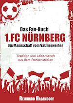 Das Fan-Buch 1.FC Nurnberg - Die Mannschaft Vom Valznerweiher
