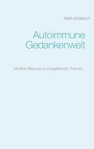 Bog, paperback Autoimmune Gedankenwelt af Mark Knietsch