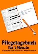 Pflegetagebuch Fur 3 Monate - Inkl. Notizbuch