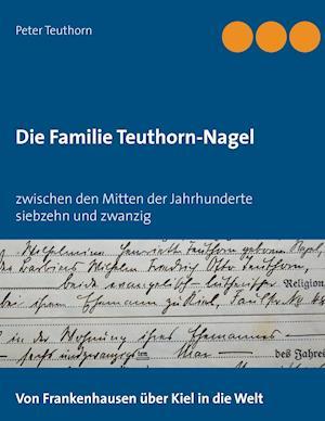Bog, paperback Die Familie Teuthorn-Nagel af Peter Teuthorn