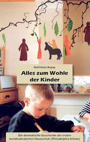Bog, paperback Alles Zum Wohle Der Kinder af Rolf-Heiko Buyny