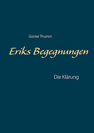 Bog, paperback Eriks Begegnungen af Gunter Thumm