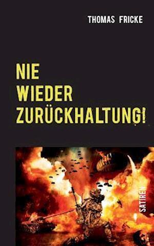 Bog, paperback Nie Wieder Zuruckhaltung! af Thomas Fricke