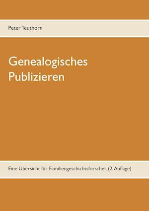 Genealogisches Publizieren af Peter Teuthorn
