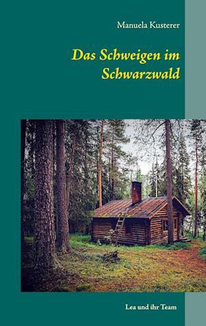Bog, paperback Das Schweigen Im Schwarzwald af Manuela Kusterer