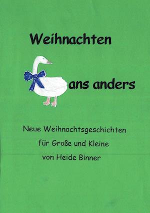 Weihnachten Gans Anders af Heide-Brigitte Binner