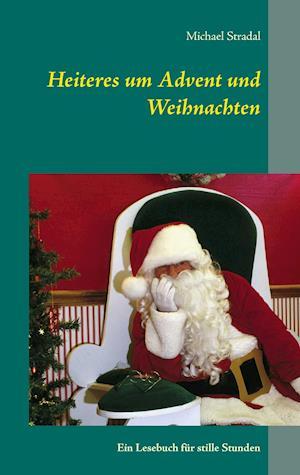 Bog, paperback Heiteres Um Advent Und Weihnachten af Michael Stradal