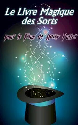 Bog, paperback Le Livre Magique Des Sorts af Daniel Boger