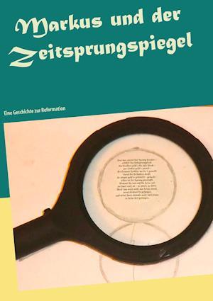 Bog, paperback Markus Und Der Zeitsprungspiegel af Heide-Brigitte Binner
