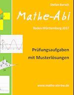 Mathe-ABI Baden-Wurttemberg 2017 - Prufungsaufgaben Mit Musterlosungen