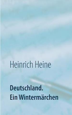 Bog, paperback Deutschland. Ein Wintermarchen af Heinrich Heine