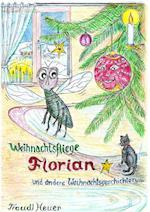 Weihnachtsfliege Florian Und Andere Weihnachtsgeschichten