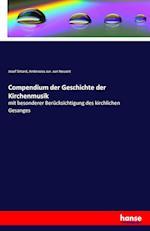 Compendium Der Geschichte Der Kirchenmusik