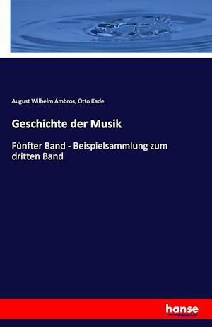 Bog, paperback Geschichte Der Musik af August Wilhelm Ambros