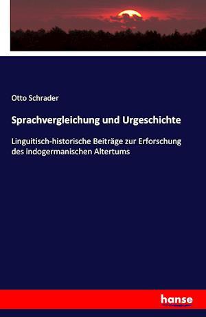 Bog, paperback Sprachvergleichung Und Urgeschichte af Otto Schrader